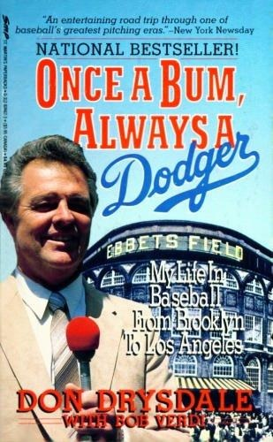 "Prior to his untimely death in 1993, Dodger Hall of Famer Don Drysdale wrote in his book Once a Bum, Always a Dodger that he feared that ""The Dodger Way"" was lost forever."