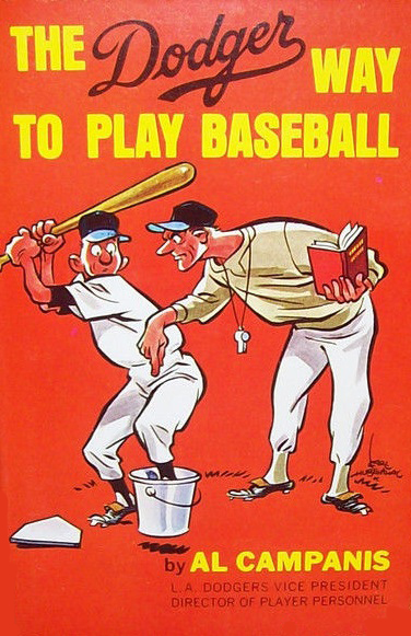 There was a time when Al Campanis's 1954 book The Dodger Way to Play Baseball was mandatory reading for all Dodger major and minor leaguers. I bet there isn't one current Dodger who has read this book. (Photo courtesy of Amazon.com)